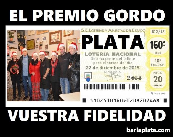 En el bar La Plata nos ha tocado el premio gordo de la lotería.